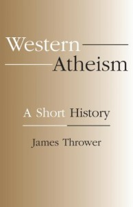 The best books on Atheism - Western Atheism: A Short History by James A Thrower