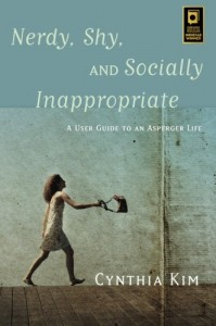 The Best Autism Books - Nerdy, Shy, and Socially Inappropriate: A User Guide to an Asperger Life by Cynthia Kim