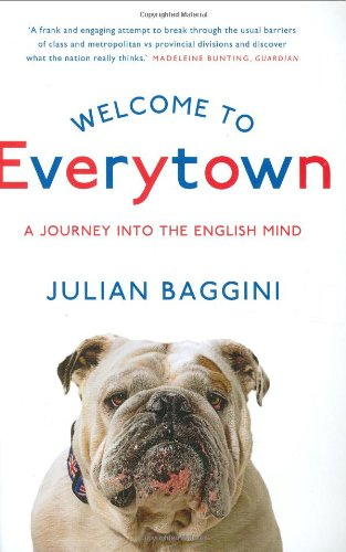 The best books on Atheism - Welcome to Everytown: A Journey into the English Mind by Julian Baggini