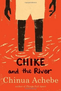 The best books on Boyhood and Growing Up - Chike and the River by Chinua Achebe
