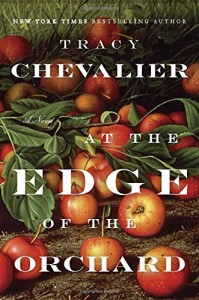 Tracy Chevalier on Trees in Literature - At the Edge of the Orchard by Tracy Chevalier