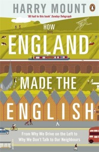 The best books on British Buildings - How England Made the English: From Why We Drive on the Left to Why We Don't Talk to Our Neighbours by Harry Mount