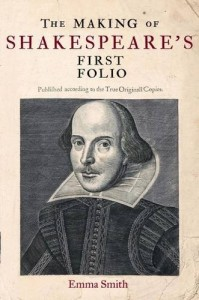 Shakespeare's Best Plays - The Making of Shakespeare's First Folio by Emma Smith