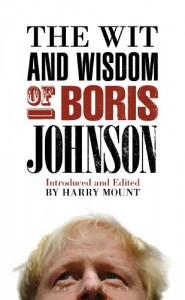 The best books on British Buildings - The Wit and Wisdom of Boris Johnson by Harry Mount