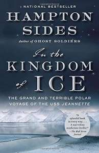 The best books on American History - In the Kingdom of Ice: The Grand and Terrible Polar Voyage of the USS Jeannette by Hampton Sides