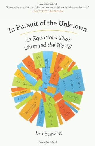 The best books on Engineering - In Pursuit of the Unknown: 17 Equations That Changed the World by Ian Stewart