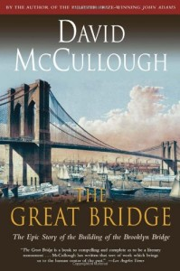 The best books on American History - The Great Bridge: The Epic Story of the Building of the Brooklyn Bridge by David McCullough
