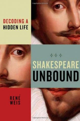 Shakespeare Unbound: Decoding a Hidden Life by René Weis