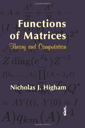 The best books on Applied Mathematics - Functions of Matrices: Theory and Computation by Nick Higham