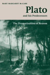 The best books on Socrates - Plato and his Predecessors: The dramatisation of reason by M M McCabe