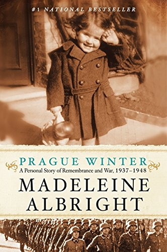 The best books on Refugees - Prague Winter: A Personal Story of Remembrance and War, 1937-1948 by Madeleine Albright