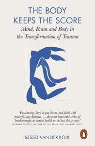 The best books on Psychological Trauma - The Body Keeps the Score: Mind, Brain and Body in the Transformation of Trauma by Bessel van der Kolk