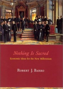 The best books on The Lessons of the Great Depression - Nothing is Sacred: Economic Ideas for the New Millennium by Robert Barro