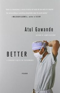 The best books on Health and the Internet - Better: A Surgeon's Notes on Performance by Atul Gawande