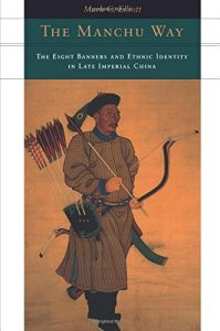 The best books on Minority Survival in China - The Manchu Way: The Eight Banners and Ethnic Identity in Late Imperial China by Mark C Elliott