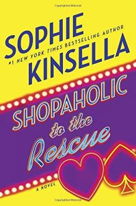 Sophie Kinsella recommends her favourite Chick Lit - Shopaholic to the Rescue: A Novel by Sophie Kinsella