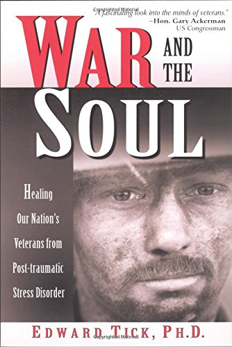 The best books on Psychological Trauma - War and the Soul by Edward Tick