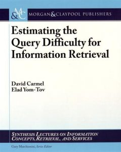 The best books on Health and the Internet - Estimating the Query Difficulty for Information Retrieval by Elad Yom-Tov