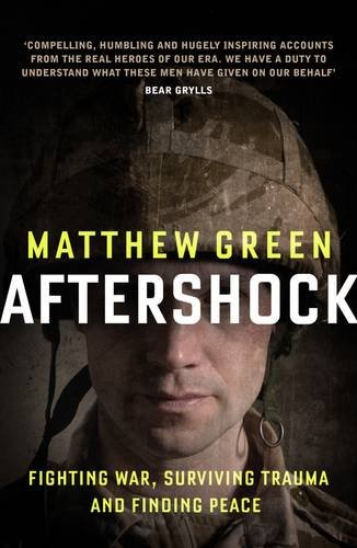 The best books on Psychological Trauma - Aftershock: The Untold Story of Surviving Peace by Matthew Green