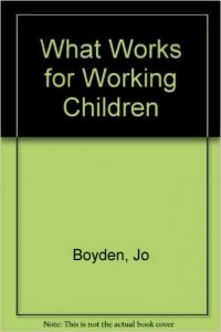 The best books on Children - What Works for Working Children by Jo Boyden