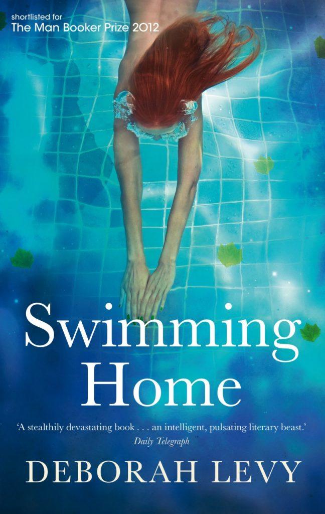 Deborah Levy on Motherhood in Literature - Swimming Home by Deborah Levy
