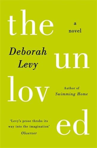 Deborah Levy on Motherhood in Literature - The Unloved by Deborah Levy