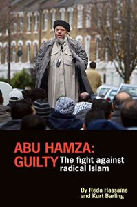 The best books on Racism - Abu Hamza: Guilty; The Fight Against Radical Islam by Kurt Barling & Réda Hassaïne