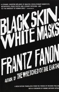 The best books on Racism - Black Skin, White Masks by Frantz Fanon