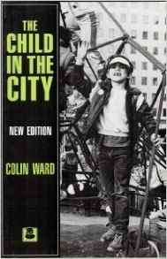 The best books on Children - The Child in the City by Colin Ward