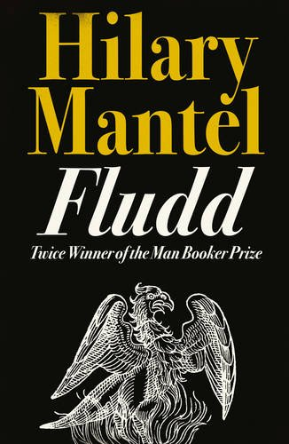 Sarah Perry recommends the best Gothic Fiction - Fludd by Hilary Mantel