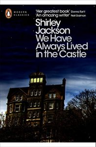 The Best Classic Thrillers - We Have Always Lived in the Castle by Shirley Jackson