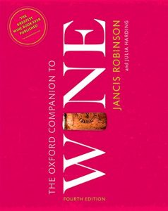 The best books on Wine - The Oxford Companion to Wine by Jancis Robinson