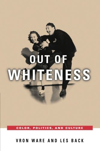 The best books on Academia - Out of Whiteness: Color, Politics and Culture by Les Back