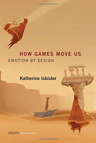 The best books on Video Games - How Games Move Us: Emotion by Design by Katherine Isbister