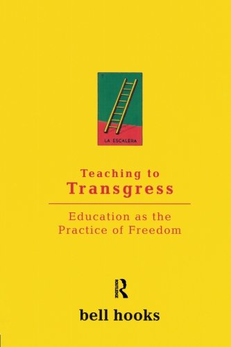 The best books on Academia - Teaching to Transgress: Education as the Practice of Freedom by bell hooks