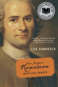 The best books on Jean-Jacques Rousseau - Jean-Jacques Rousseau: Restless Genius by Leo Damrosch