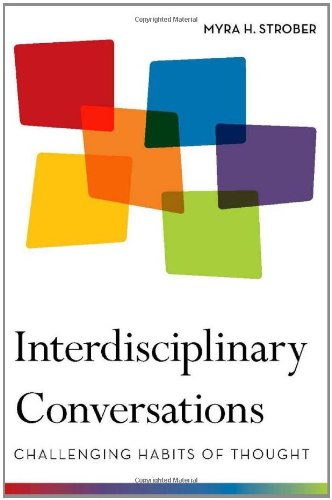 The best books on Women and Work - Interdisciplinary Conversations: Challenging Habits of Thought by Myra Strober