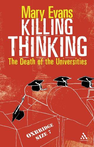 The best books on Academia - Killing Thinking: The Death of the Universities by Mary Evans