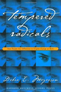 The best books on Women and Work - Tempered Radicals by Debra E Meyerson