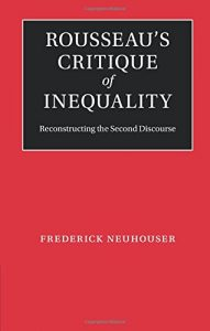 The best books on Jean-Jacques Rousseau - Rousseau's Critique of Inequality by Frederick Neuhouser