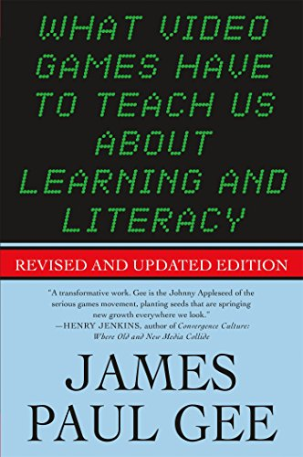 The best books on Video Games - What Video Games Have to Teach Us About Learning and Literacy by James Paul Gee