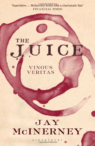 The best books on Wine - The Juice: Vinous Veritas by Jay McInerney