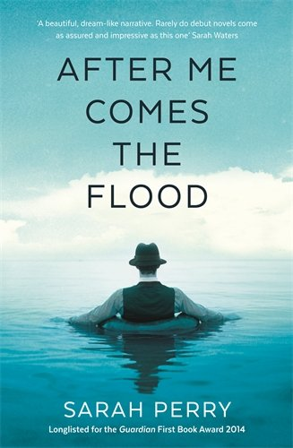 Sarah Perry recommends the best Gothic Fiction - After Me Comes the Flood by Sarah Perry
