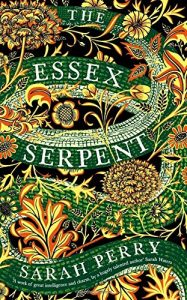 Sarah Perry recommends the best Gothic Fiction - The Essex Serpent by Sarah Perry