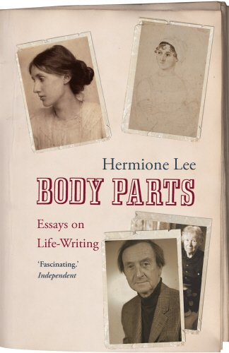 The best books on Virginia Woolf - Body Parts: Essays on Life-Writing by Hermione Lee