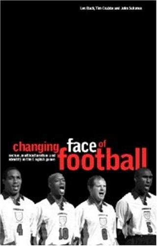The best books on Academia - The Changing Face of Football: racism, identity and multiculture in the English game by Les Back