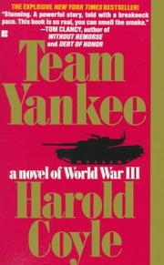 P W Singer and August Cole choose the best books on World War III - Team Yankee: A Novel of World War III by Harold Coyle