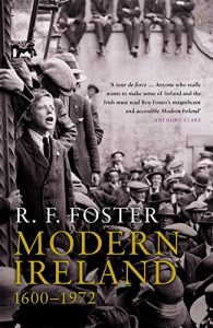 The best books on Modern Irish History - Modern Ireland: 1600-1972 by Roy Foster