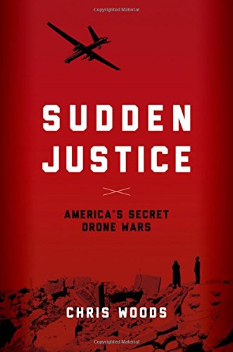 The best books on Drone Warfare - Sudden Justice by Chris Woods