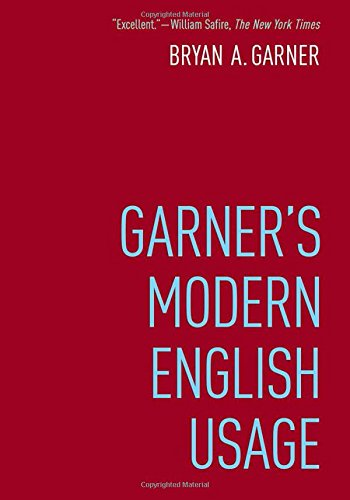 The best books on Grammar and Punctuation - Garner's Modern English Usage by Bryan A. Garner